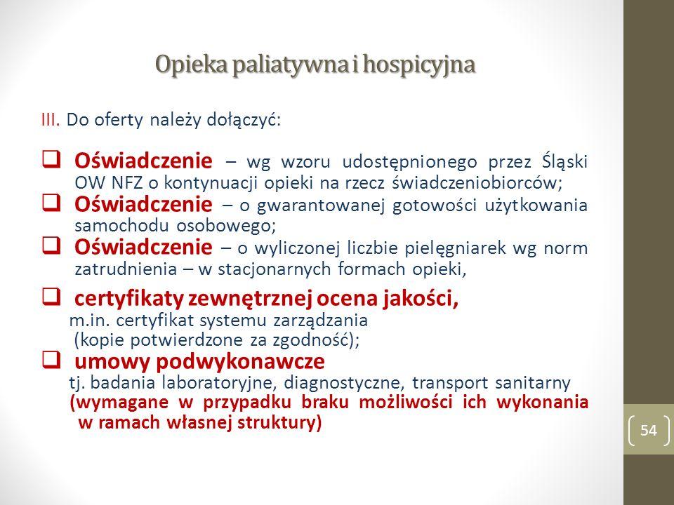 Opieka paliatywna i hospicyjna III. Do oferty należy dołączyć: Oświadczenie – wg wzoru udostępnionego przez Śląski OW NFZ o kontynuacji opieki na rzec