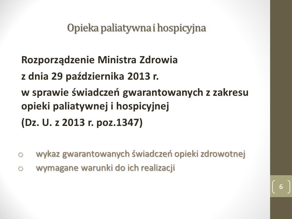 Rozporządzenie Ministra Zdrowia z dnia 29 października 2013 r. w sprawie świadczeń gwarantowanych z zakresu opieki paliatywnej i hospicyjnej (Dz. U. z