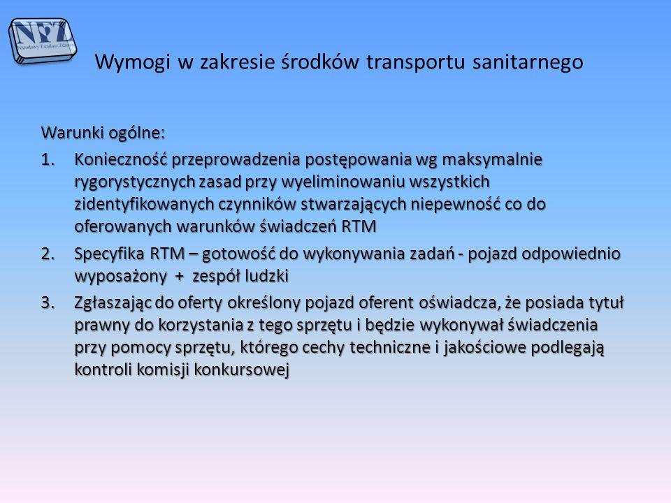 Wymogi w zakresie środków transportu sanitarnego Warunki ogólne: 1.Konieczność przeprowadzenia postępowania wg maksymalnie rygorystycznych zasad przy