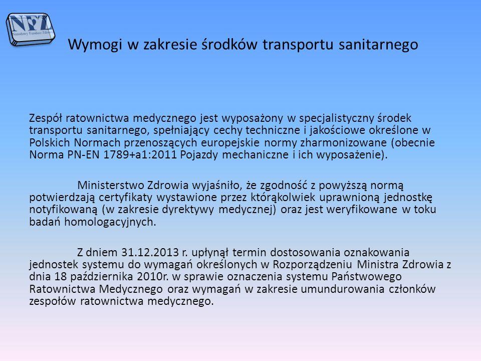 Wymogi w zakresie środków transportu sanitarnego Zespół ratownictwa medycznego jest wyposażony w specjalistyczny środek transportu sanitarnego, spełni
