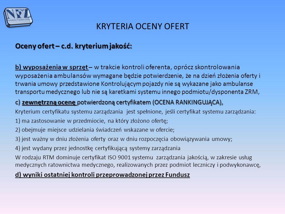 KRYTERIA OCENY OFERT Oceny ofert – c.d. kryterium jakość: b) wyposażenia w sprzęt – w trakcie kontroli oferenta, oprócz skontrolowania wyposażenia amb