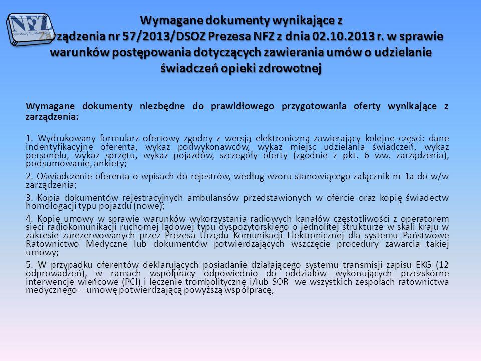 Wymagane dokumenty wynikające z Zarządzenia nr 57/2013/DSOZ Prezesa NFZ z dnia 02.10.2013 r. w sprawie warunków postępowania dotyczących zawierania um