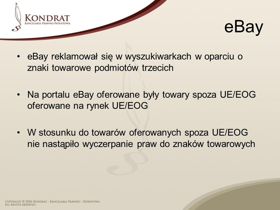 eBay eBay reklamował się w wyszukiwarkach w oparciu o znaki towarowe podmiotów trzecich Na portalu eBay oferowane były towary spoza UE/EOG oferowane n