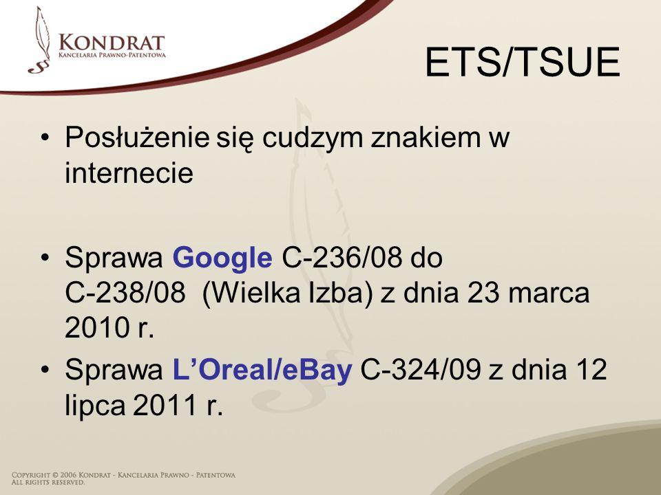 ETS/TSUE Posłużenie się cudzym znakiem w internecie Sprawa Google C 236/08 do C 238/08 (Wielka Izba) z dnia 23 marca 2010 r. Sprawa LOreal/eBay C 324/