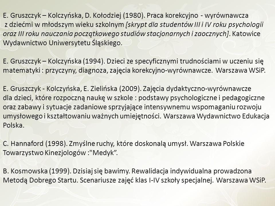 E. Gruszczyk – Kolczyńska, D. Kołodziej (1980). Praca korekcyjno - wyrównawcza z dziećmi w młodszym wieku szkolnym [skrypt dla studentów III i IV roku