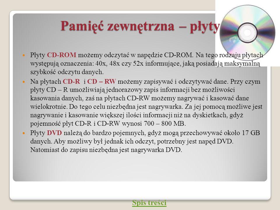 Pamięć zewnętrzna – płyty Płyty CD-ROM możemy odczytać w napędzie CD-ROM. Na tego rodzaju płytach występują oznaczenia: 40x, 48x czy 52x informujące,