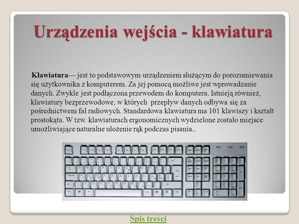 Urządzenia wejścia - klawiatura Urządzenia wejścia - klawiatura Klawiatura jest to podstawowym urządzeniem służącym do porozumiewania się użytkownika