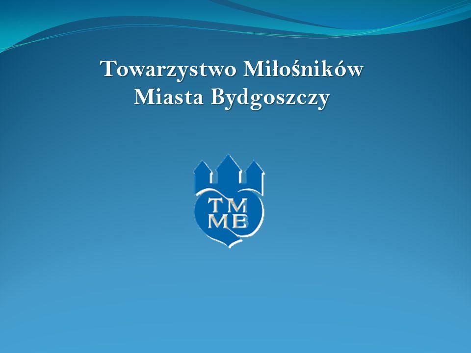 Towarzystwo Mi ł o ś ników Miasta Bydgoszczy