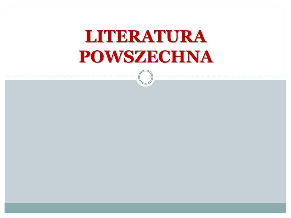 LITERATURA POWSZECHNA
