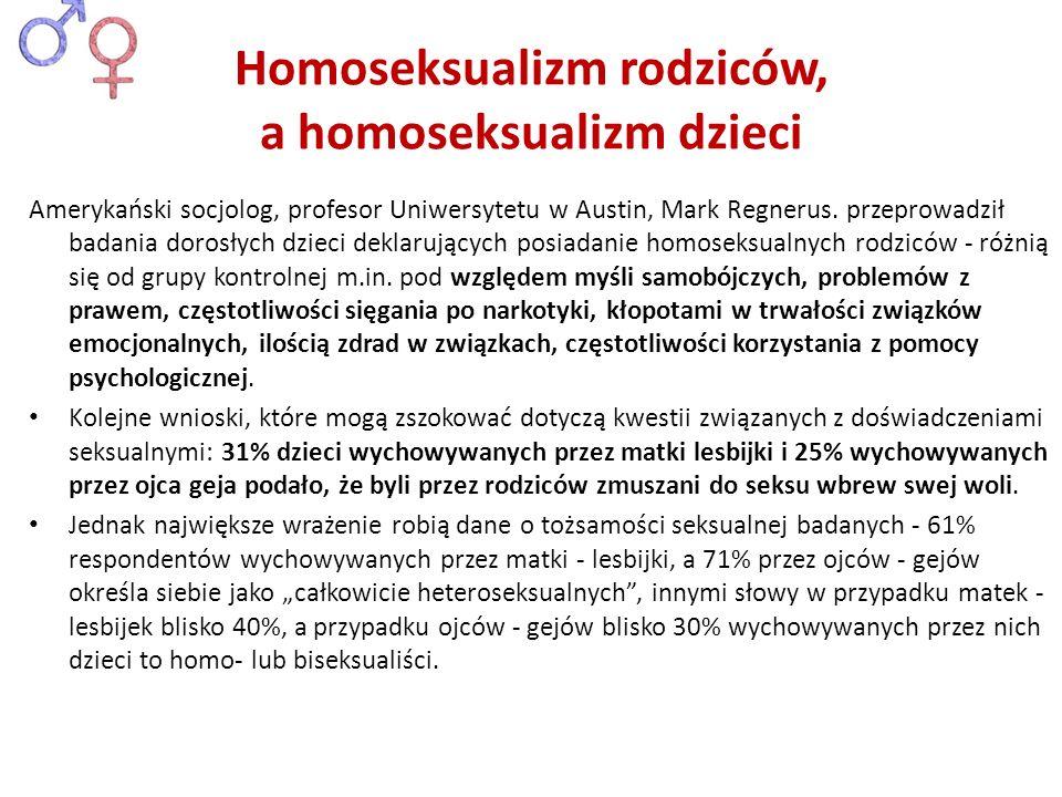 Homoseksualizm rodziców, a homoseksualizm dzieci Amerykański socjolog, profesor Uniwersytetu w Austin, Mark Regnerus. przeprowadził badania dorosłych