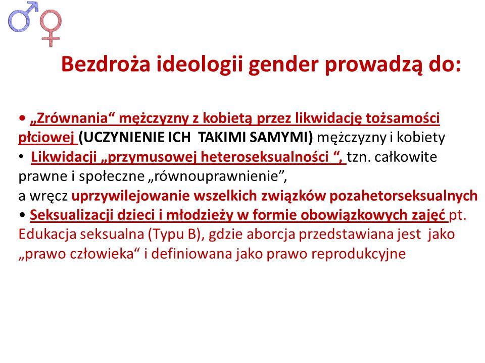 Zrównania mężczyzny z kobietą przez likwidację tożsamości płciowej (UCZYNIENIE ICH TAKIMI SAMYMI) mężczyzny i kobiety Likwidacji przymusowej heterosek