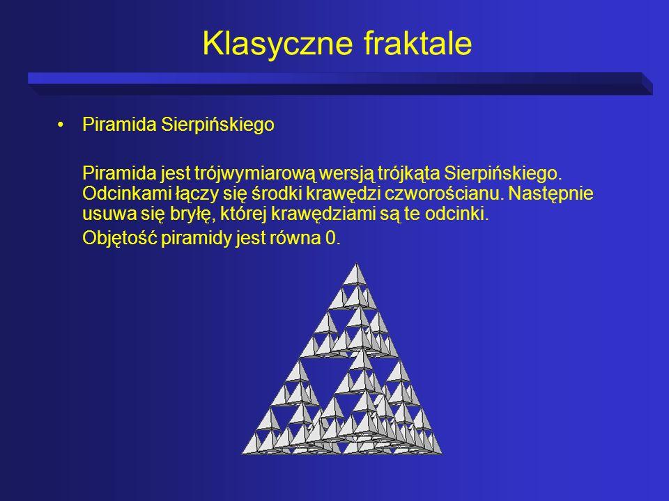 Klasyczne fraktale Piramida Sierpińskiego Piramida jest trójwymiarową wersją trójkąta Sierpińskiego. Odcinkami łączy się środki krawędzi czworościanu.