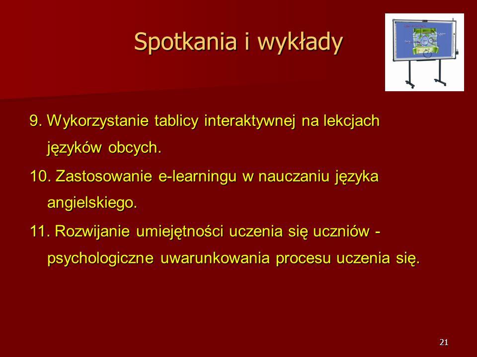 20 Spotkania i wykłady 7.From a word stimulus to a sound as a stimulus – computer assisted materials development (dr Jarosław Krajka, UMCS). 8.Planowa