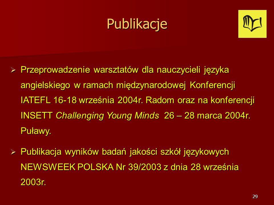 28 Publikacje Publikacja artykułu w piśmie LSCDN AD REM II/2009 pt. Kompetencja lingwistyczna a ustny egzamin maturalny z języka angielskiego. Publika