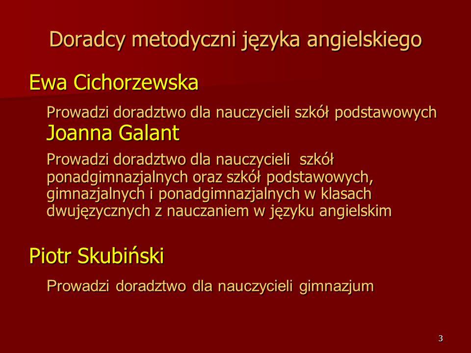 2 Doradcy metodyczni języków obcych Miasta Lublin Ewa Cichorzewska Joanna Galant Piotr Skubiński Wiesława Wąsik