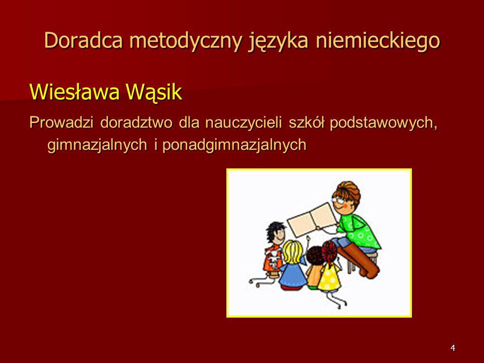 3 Doradcy metodyczni języka angielskiego Ewa Cichorzewska Prowadzi doradztwo dla nauczycieli szkół podstawowych Joanna Galant Prowadzi doradztwo dla n