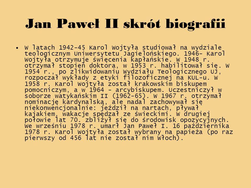 Jan Paweł II skrót biografii W latach 1942-45 Karol Wojtyła studiował na wydziale teologicznym Uniwersytetu Jagielońskiego. 1946- Karol Wojtyła otrzym
