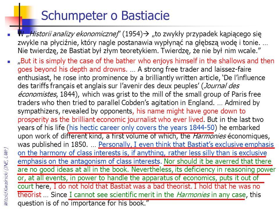 Hazlitt: Bastiat wielki Osąd Bastiata zawarty w Historii analizy ekonomicznej jest o tyle nierozważny i ograniczony, o ile ograniczonym jest szydzić z jabłoni, że nie rodzi bananów.