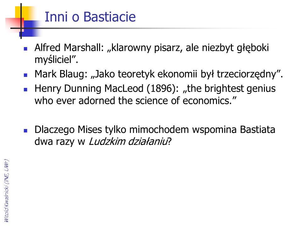 Inni o Bastiacie Alfred Marshall: klarowny pisarz, ale niezbyt głęboki myśliciel. Mark Blaug: Jako teoretyk ekonomii był trzeciorzędny. Henry Dunning