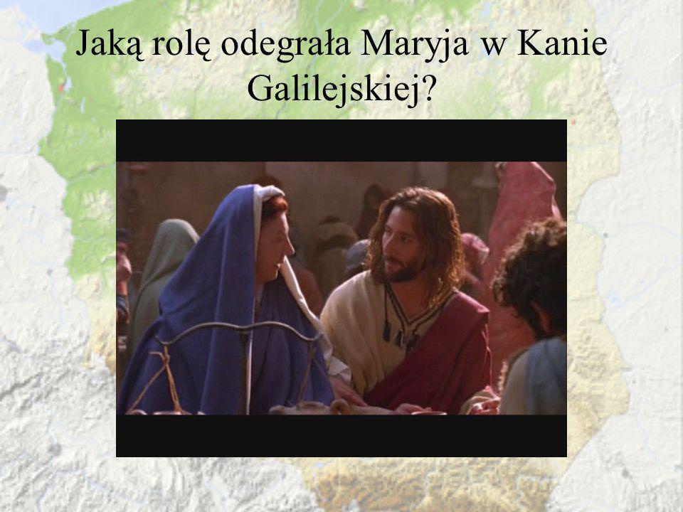 Jaką rolę odegrała Maryja w Kanie Galilejskiej?