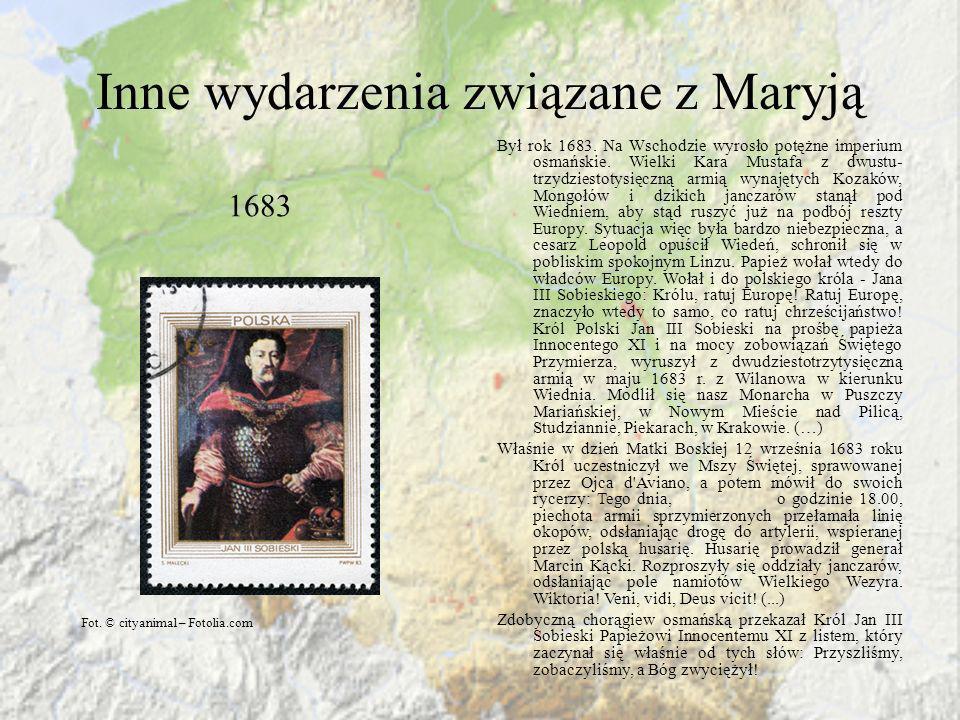 Inne wydarzenia związane z Maryją 1683 Był rok 1683. Na Wschodzie wyrosło potężne imperium osmańskie. Wielki Kara Mustafa z dwustu- trzydziestotysięcz