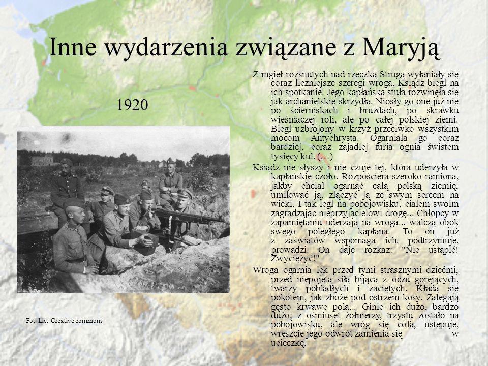 Inne wydarzenia związane z Maryją 1920 Z mgieł rozsnutych nad rzeczką Strugą wyłaniały się coraz liczniejsze szeregi wroga. Ksiądz biegł na ich spotka