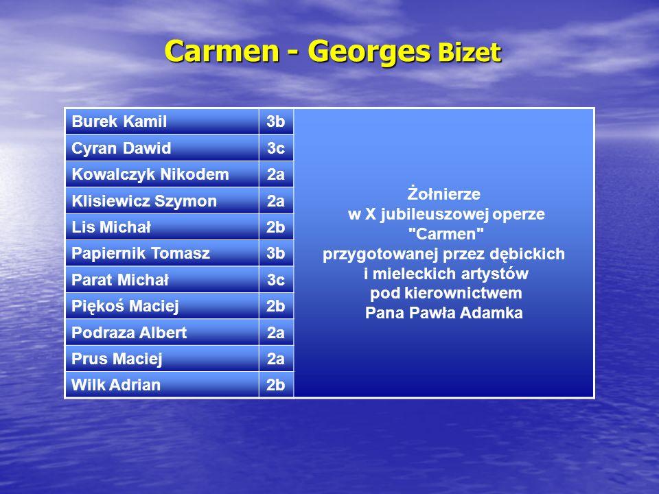 Carmen - Georges Bizet Burek Kamil3b Żołnierze w X jubileuszowej operze