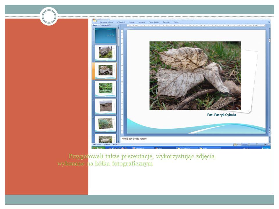Przygotowali także prezentacje, wykorzystując zdjęcia wykonane na kółku fotograficznym