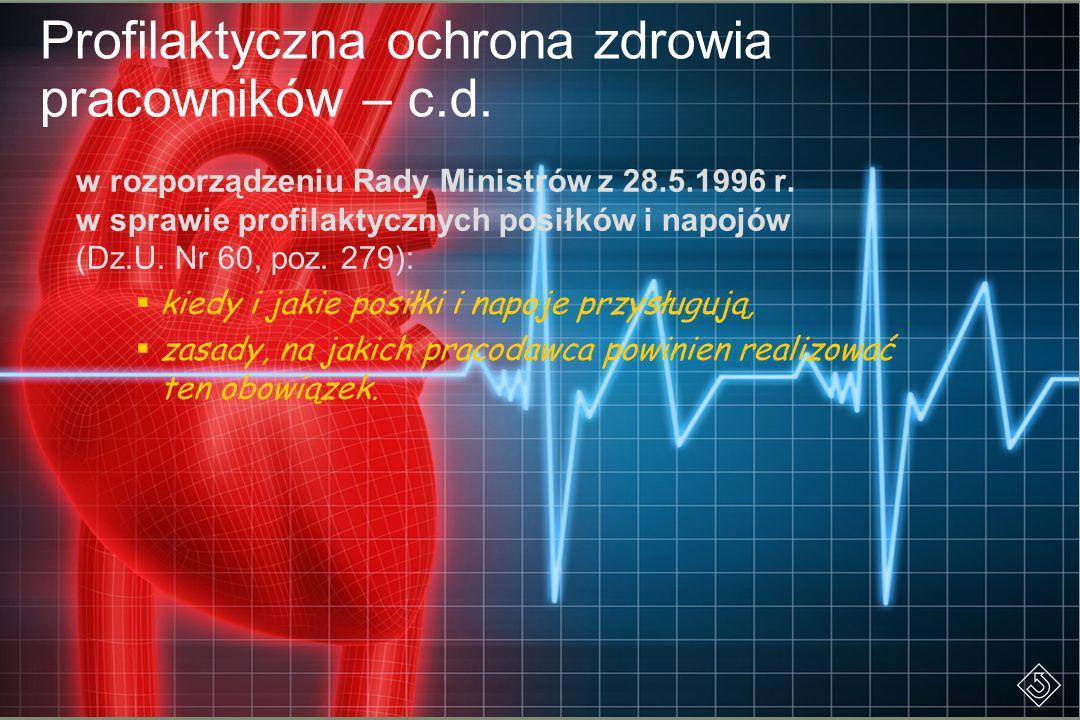 Profilaktyczna ochrona zdrowia pracowników – c.d. w rozporządzeniu Rady Ministrów z 28.5.1996 r. w sprawie profilaktycznych posiłków i napojów (Dz.U.