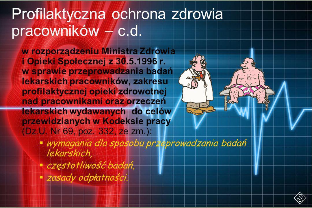 Profilaktyczna ochrona zdrowia pracowników – c.d. w rozporządzeniu Ministra Zdrowia i Opieki Społecznej z 30.5.1996 r. w sprawie przeprowadzania badań