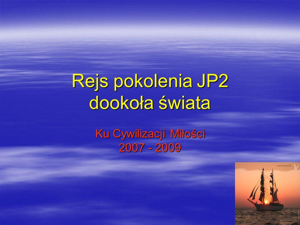 Rejs pokolenia JP2 dookoła świata Ku Cywilizacji Miłości 2007 - 2009