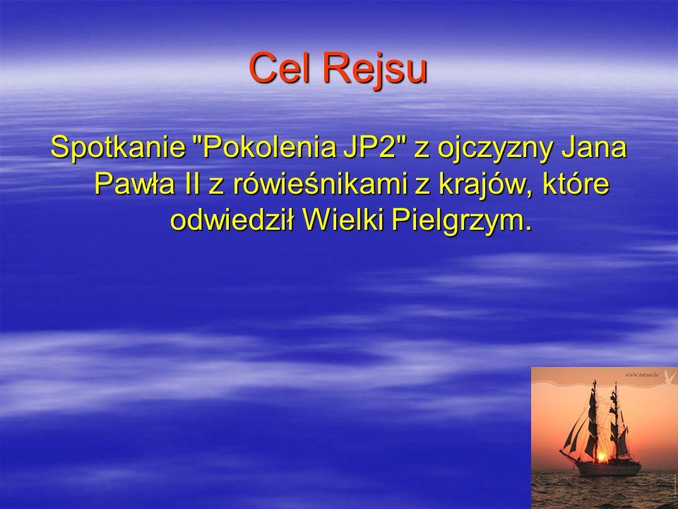 Cel Rejsu Spotkanie Pokolenia JP2 z ojczyzny Jana Pawła II z rówieśnikami z krajów, które odwiedził Wielki Pielgrzym.