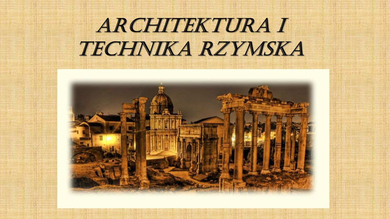 Architektura i technika rzymska