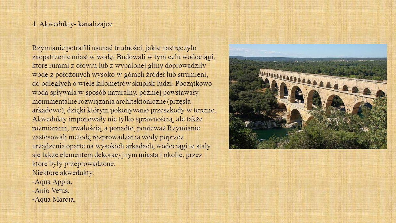 Rzymianie potrafili usunąć trudności, jakie nastręczyło zaopatrzenie miast w wodę. Budowali w tym celu wodociągi, które rurami z ołowiu lub z wypalone