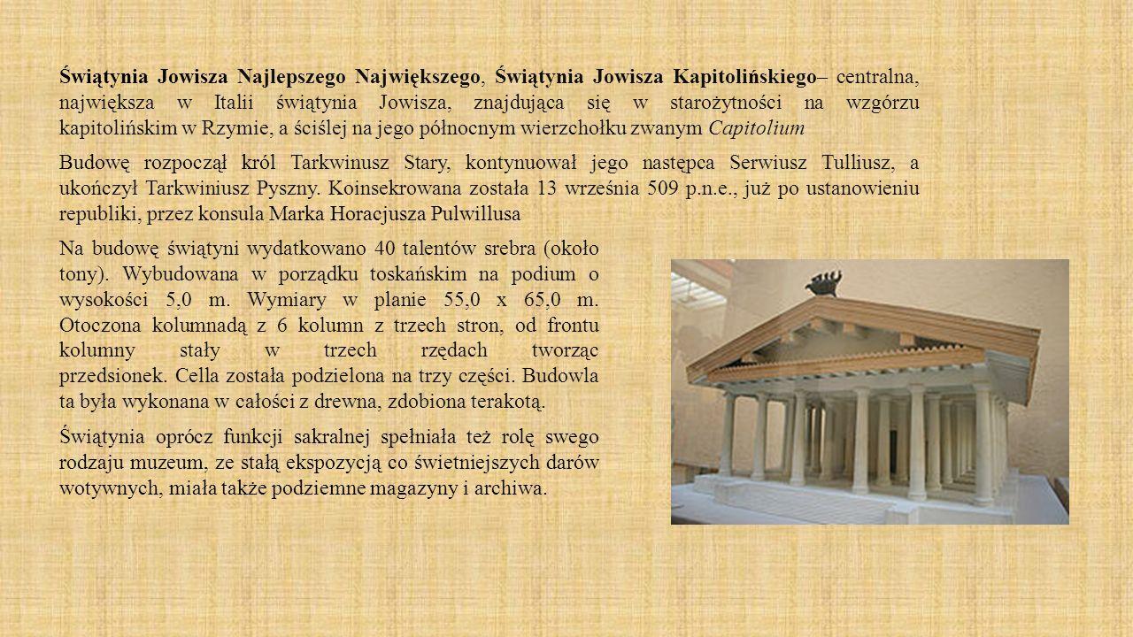 Świątynia Jowisza Najlepszego Największego, Świątynia Jowisza Kapitolińskiego– centralna, największa w Italii świątynia Jowisza, znajdująca się w star
