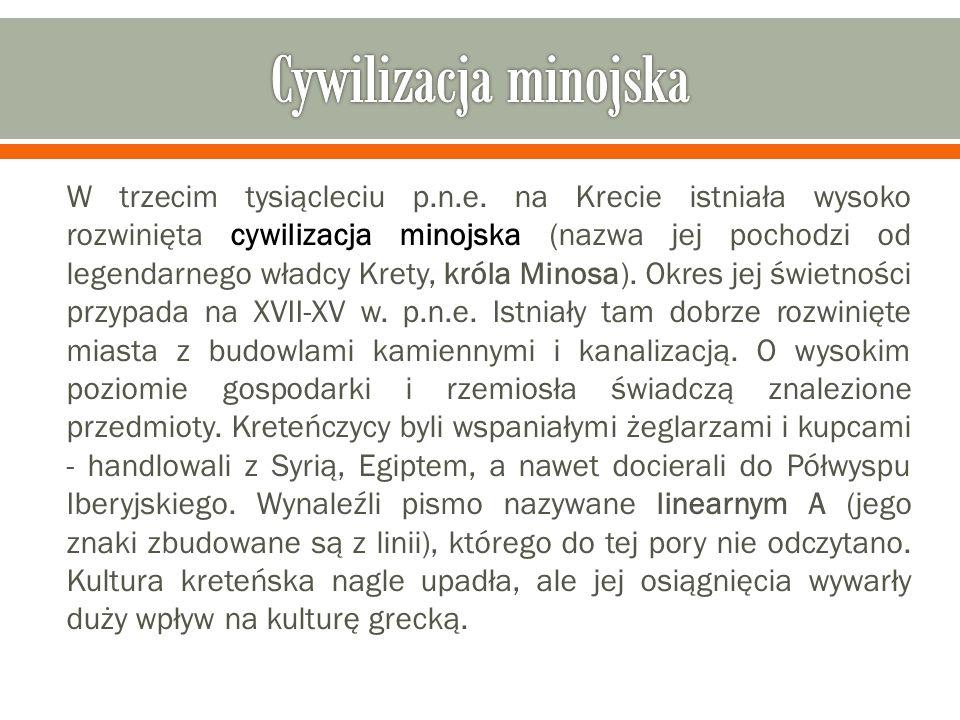 W trzecim tysiącleciu p.n.e. na Krecie istniała wysoko rozwinięta cywilizacja minojska (nazwa jej pochodzi od legendarnego władcy Krety, króla Minosa)