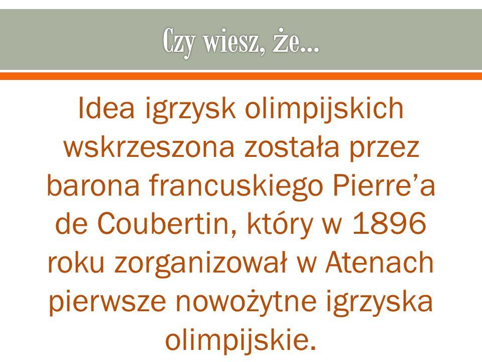 Idea igrzysk olimpijskich wskrzeszona została przez barona francuskiego Pierrea de Coubertin, który w 1896 roku zorganizował w Atenach pierwsze nowoży