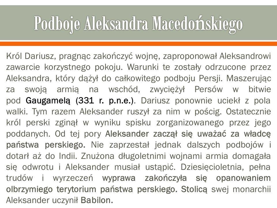 Król Dariusz, pragnąc zakończyć wojnę, zaproponował Aleksandrowi zawarcie korzystnego pokoju. Warunki te zostały odrzucone przez Aleksandra, który dąż