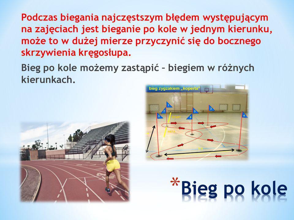 Podczas biegania najczęstszym błędem występującym na zajęciach jest bieganie po kole w jednym kierunku, może to w dużej mierze przyczynić się do boczn