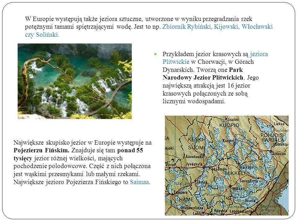 Przykładem jezior krasowych są jeziora Plitwickie w Chorwacji, w Górach Dynarskich.