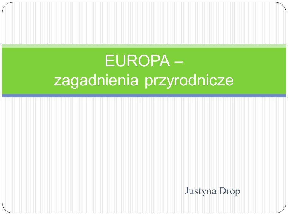 Justyna Drop EUROPA – zagadnienia przyrodnicze