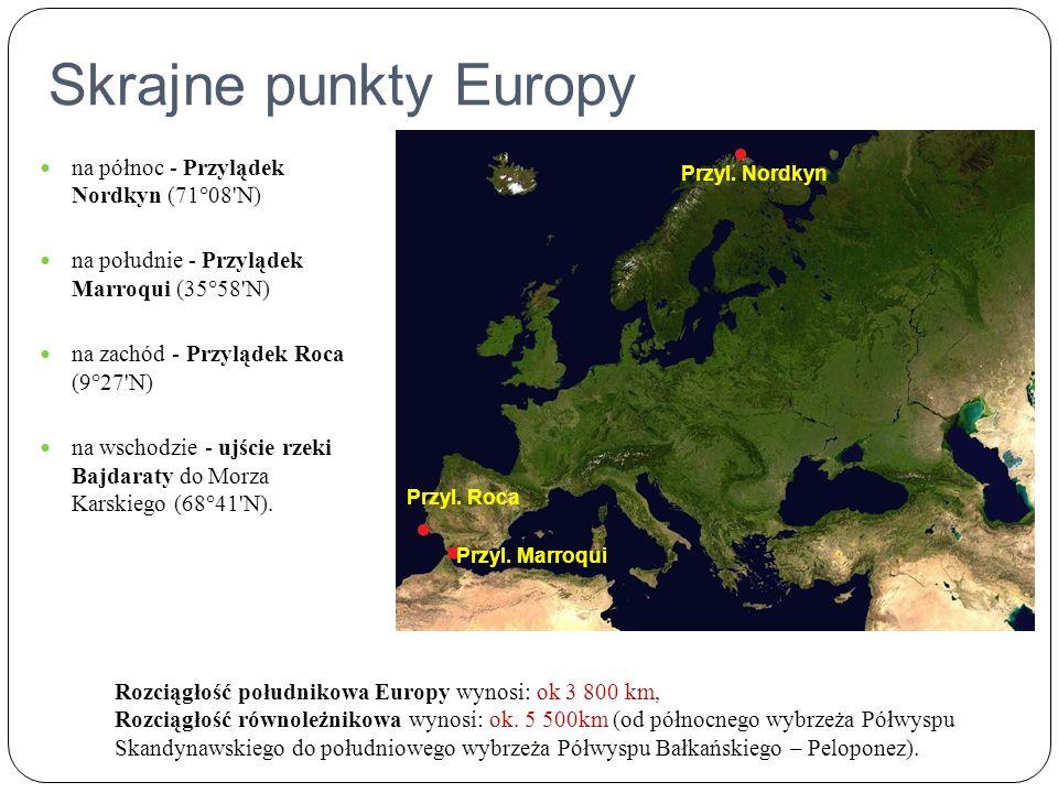 Skrajne punkty Europy na północ - Przylądek Nordkyn (71°08 N) na południe - Przylądek Marroqui (35°58 N) na zachód - Przylądek Roca (9°27 N) na wschodzie - ujście rzeki Bajdaraty do Morza Karskiego (68°41 N).