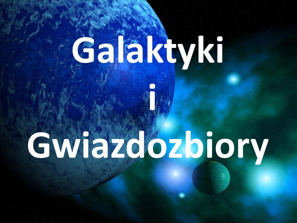 Galaktyki i Gwiazdozbiory