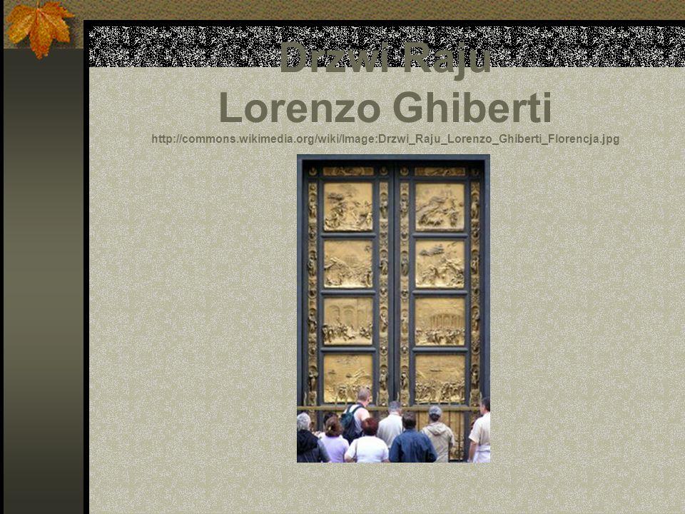 Drzwi Raju Lorenzo Ghiberti http://commons.wikimedia.org/wiki/Image:Drzwi_Raju_Lorenzo_Ghiberti_Florencja.jpg