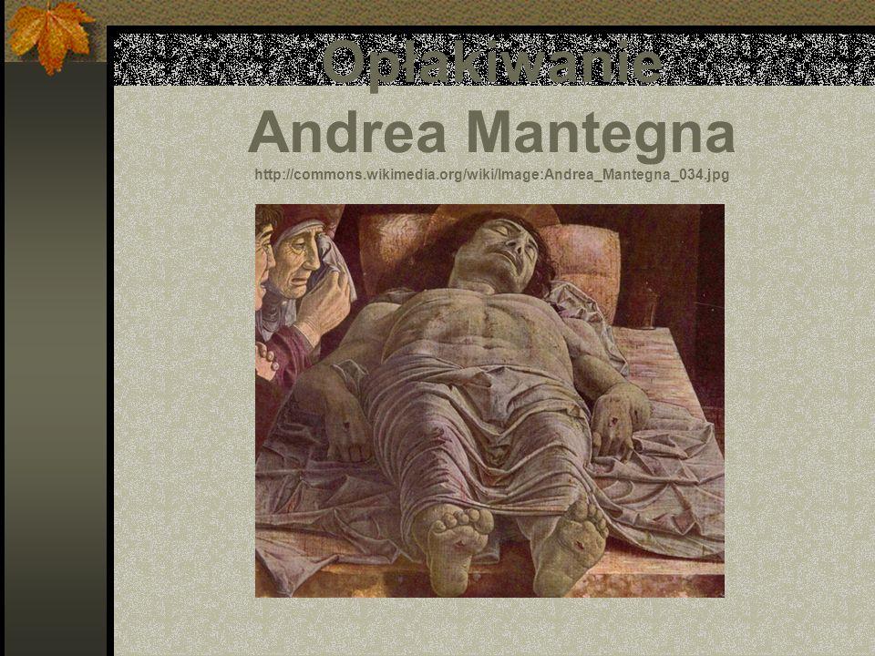 Opłakiwanie Andrea Mantegna http://commons.wikimedia.org/wiki/Image:Andrea_Mantegna_034.jpg