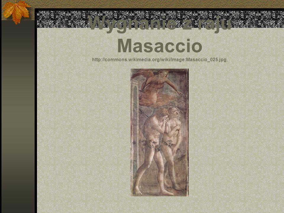 Wygnanie z raju Masaccio http://commons.wikimedia.org/wiki/Image:Masaccio_025.jpg.