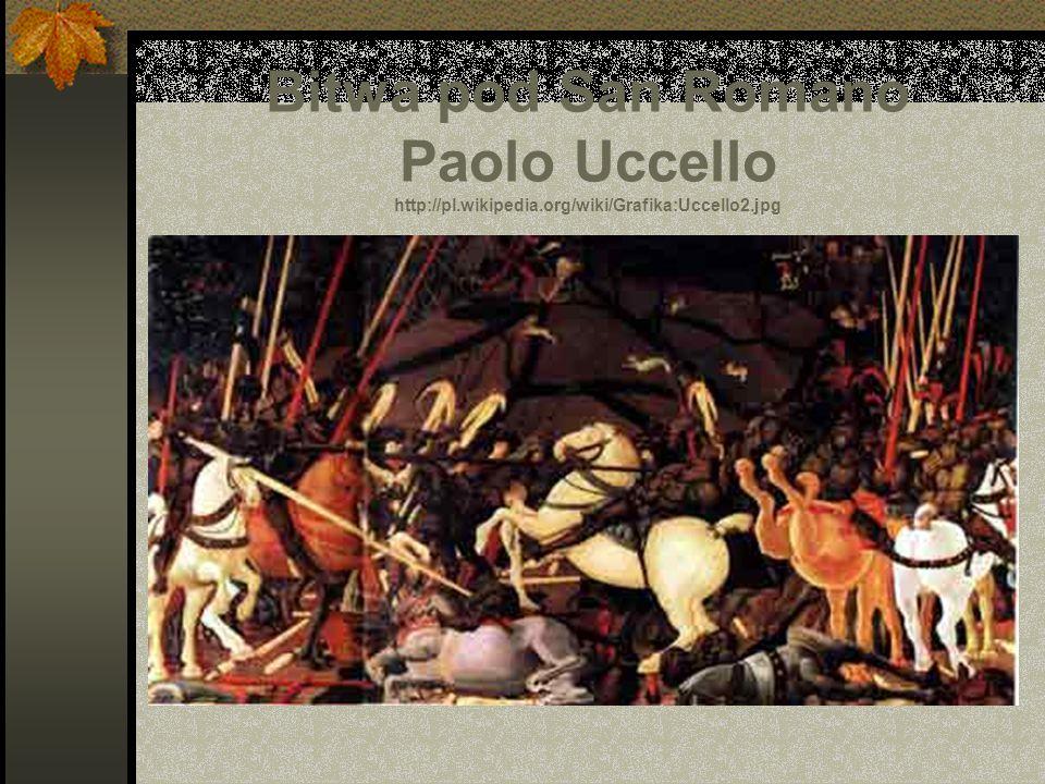 Bitwa pod San Romano Paolo Uccello http://pl.wikipedia.org/wiki/Grafika:Uccello2.jpg