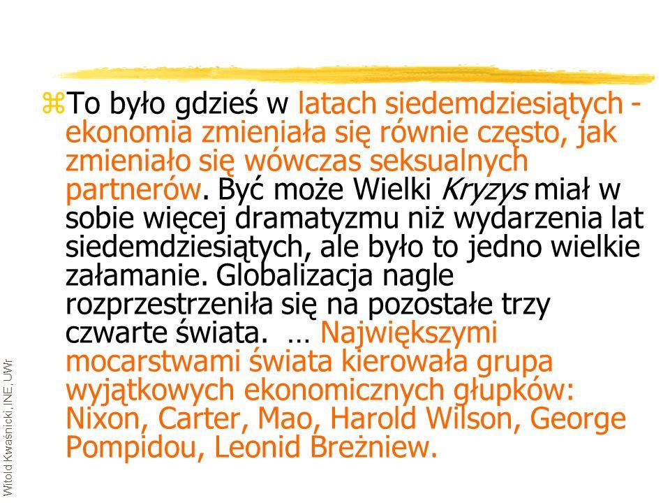 Witold Kwaśnicki, INE, UWr zTo było gdzieś w latach siedemdziesiątych - ekonomia zmieniała się równie często, jak zmieniało się wówczas seksualnych pa