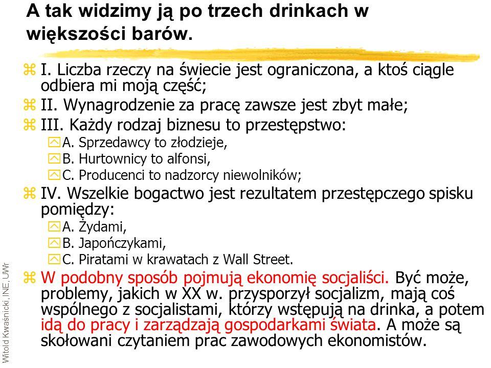 Witold Kwaśnicki, INE, UWr A tak widzimy ją po trzech drinkach w większości barów. zI. Liczba rzeczy na świecie jest ograniczona, a ktoś ciągle odbier