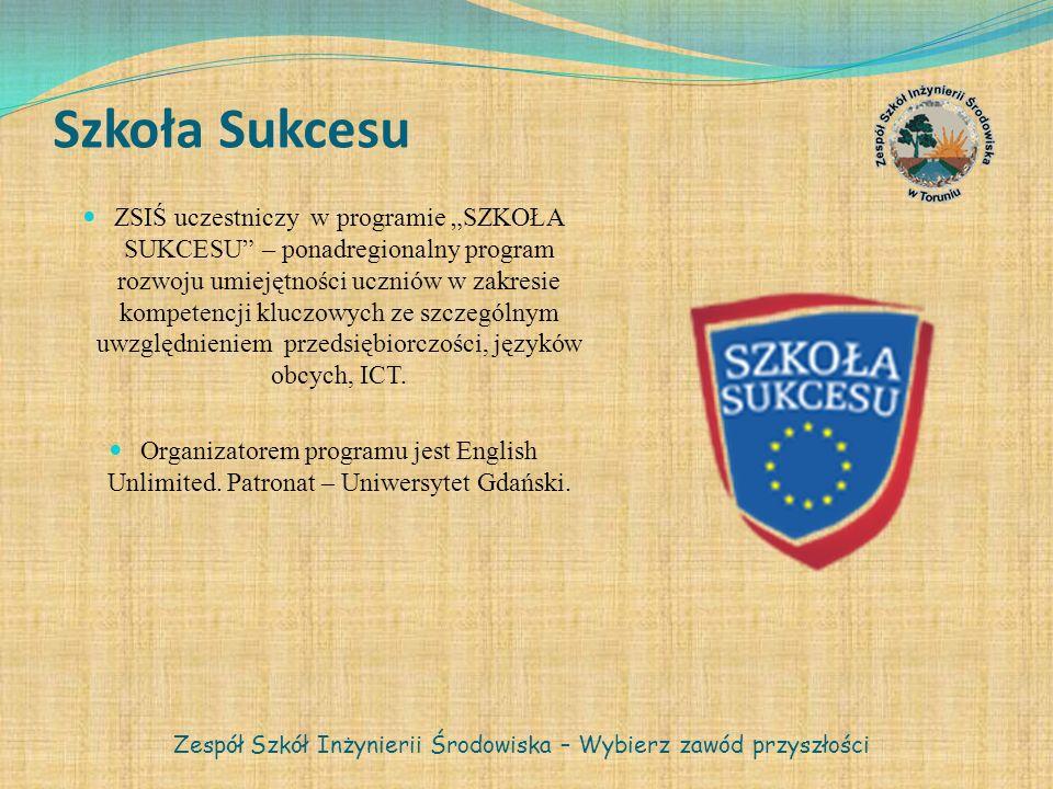 Szkoła Sukcesu ZSIŚ uczestniczy w programie SZKOŁA SUKCESU – ponadregionalny program rozwoju umiejętności uczniów w zakresie kompetencji kluczowych ze